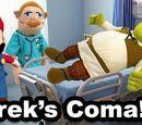 Shrek's Coma!