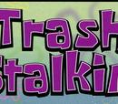 Trash Stalkin'