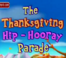The Thanksgiving Hip-Hooray Parade