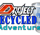 Project Recycled Adventure