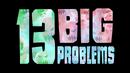 13 Big Problems.png