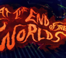 At the End of the Worlds