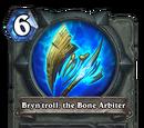 Bryn'troll, the Bone Arbiter