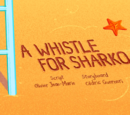 A Whistle for Sharko