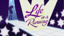 'Life is a Runway' animated short title card EG2.png