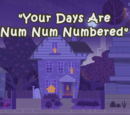 Your Days Are Num Num Numbered
