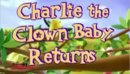 Charlie the Clown Baby Returns.png