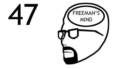 Freeman's Mind Episode 47