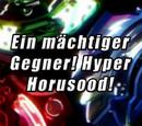 Ein mächtiger Gegner! Hyper Horusood!