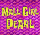 Mall Girl Pearl