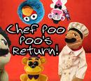 Chef Poo Poo's Return!