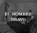 El Hombre Bravo