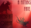 A Fitting Fate (For a Queen)
