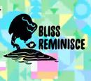 Bliss Reminisce