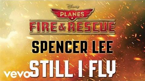 """Spencer Lee - Still I Fly (from """"Planes Fire & Rescue"""") (Audio)"""