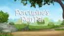 15a Porcupine's Pen Pal.png