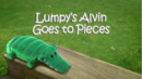 23a Lumpy's Alvin goes to pieces.png