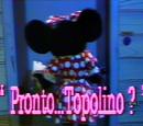 Pronto...Topolino?
