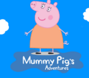 Mummy Pig's Adventures