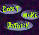 Don't Wake Patrick (transcript)
