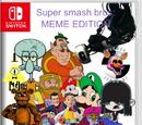 Super smash bros: Meme edition!