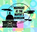Midnight at the Mayor's Mansion