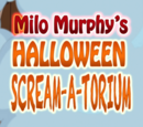 Milo Murphy's Halloween Scream-a-Torium!