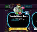 Primordial Cheese Shover