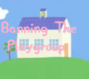 Banning The Playgroup