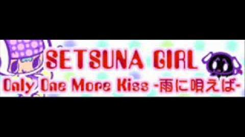 Only One More Kiss -ame ni utaeba-
