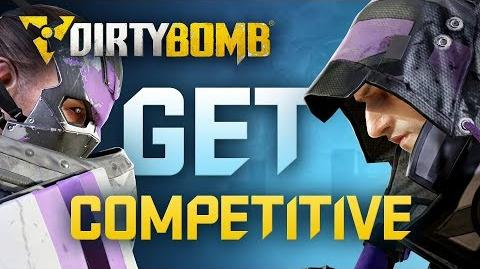 Dirty Bomb Get Competitive