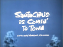 Santa claus is comin' to town title card.png