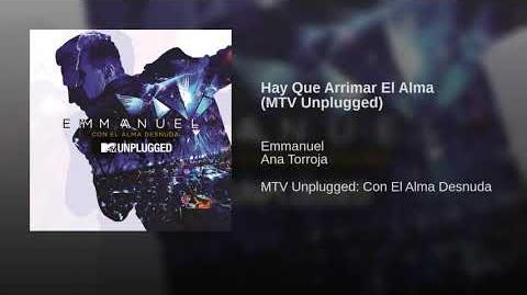 Hay Que Arrimar El Alma (MTV Unplugged)