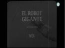 Título en español de El robot gigante (Canal 7).png