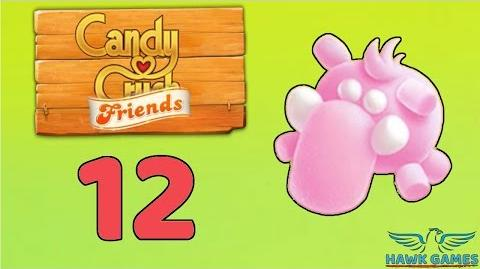 Candy Crush Friends Saga Level 12 (Mammoth mode) - 3 Stars Walkthrough, No Boosters