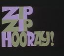 Zip Zip Hooray!
