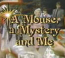 A Mouse, A Mystery and Me