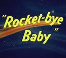 Rocket-bye Baby