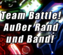 Team Battle! Außer Rand und Band!