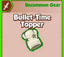 Bullet-Time Topper