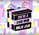 You're a Good Man, Mojo Jojo