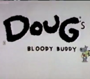 Doug's Bloody Buddy