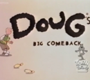 Doug's Big Comeback