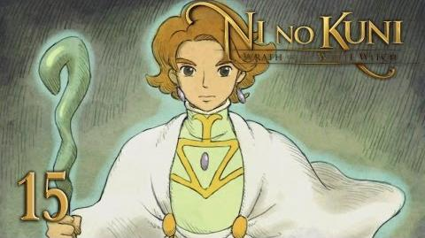 THE TRUTH - Let's Play - Ni no Kuni Wrath of the White Witch - 15 - Walkthrough Playthrough