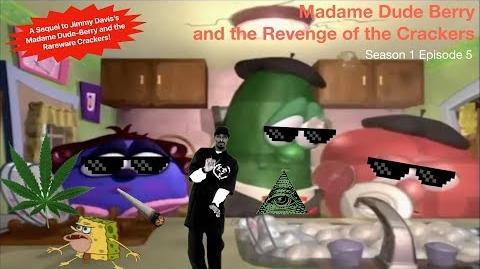 Madame Dude Berry and the Revenge of the Crackers