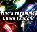 Bring's zusammen! Chain Launch!