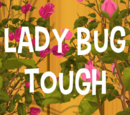 Lady Bug Tough
