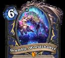 Grumble, Worldshaker