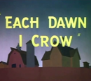 Each Dawn I Crow