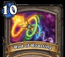 Rod of Roasting